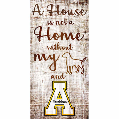 A House Is Not A Home Without My Dog and the Appalachian State University Mountaineers Wall Art