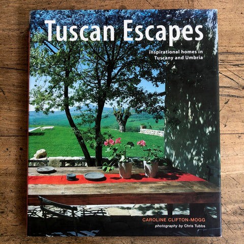 Tuscan Escapes-inspirational homes in Tuscany and Umbria