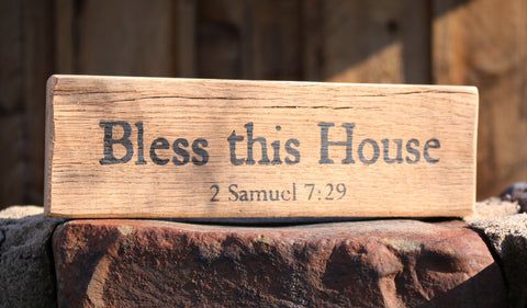 Bless This House - 2 Samuel 7:29 - on Reclaimed Barnwood Message Block