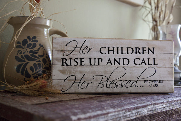 Her Children Rise Up and Call her Blessed - Proverbs 31:28 Framed Reclaimed Wood Art