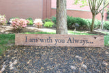 """I am with you Always"" Matthew 28:20 - Inscribed on Reclaimed Barnwood Plaque"