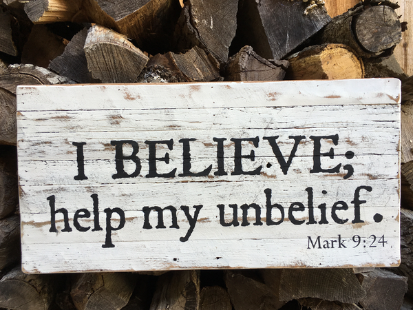 """I believe; help my unbelief!"" Mark 9:24 - Inscribed on Framed Reclaimed Wood Art"