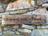 """It is well with my Soul"" Philippians 4:11 - Inscribed on Reclaimed Barnwood Plaque"