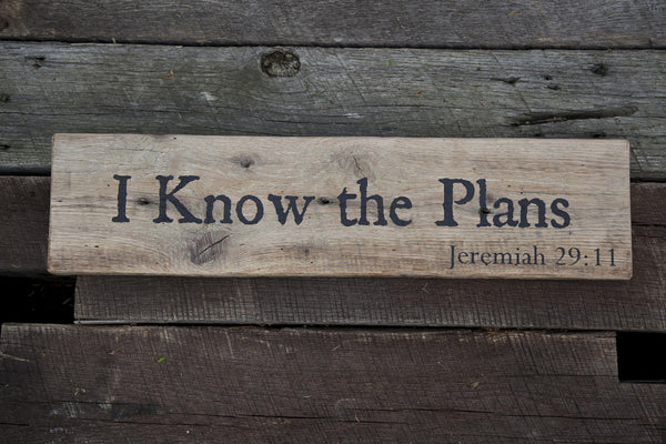"""I Know the Plans"" Jeremiah 29:11 - Inscribed on Reclaimed Barnwood Plaque"