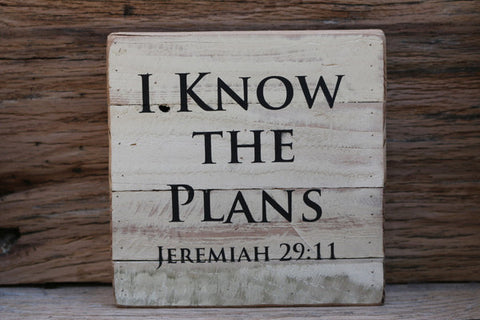 """I Know the Plans"" Jeremiah 29:11 - Inscribed on Framed Reclaimed Wood Art"