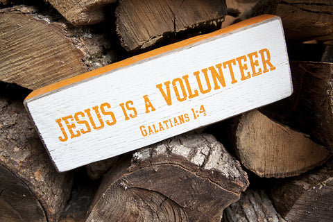 Jesus is a Volunteer - Galatians 1:4 - on Reclaimed Barnwood Spirit Block