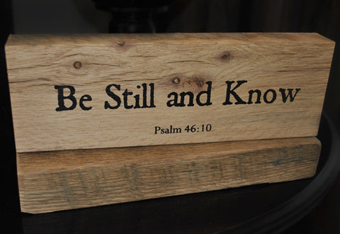 Be Still and Know - Psalm 46:10 - on Reclaimed Barnwood Message Block