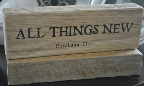 All Things New - Revelation 21:5 - on Reclaimed Barnwood Message Block