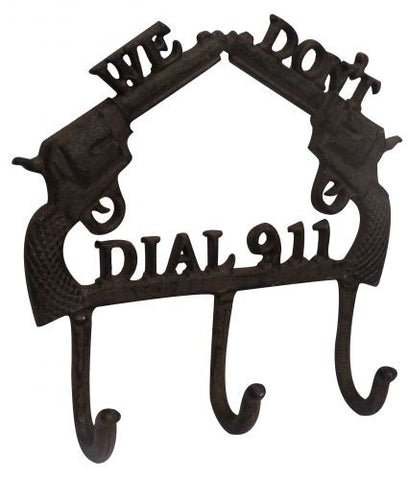 """We Don't Call 911"" Pistol wall hook."