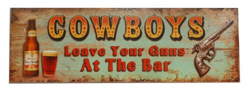 "7"" X 23"" "" Cowboy's leave your guns at the bar"" Wall sign"