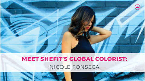 Meet Shefit's Global Colorist: Nicole Fonseca
