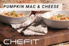 CHEFIT: Pumpkin Mac & Cheese