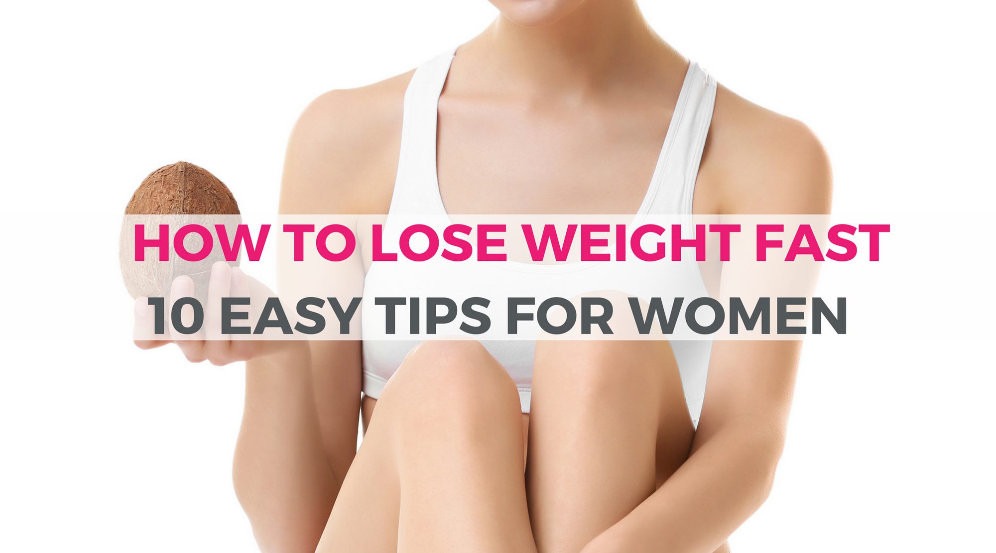 How to Lose Weight Fast In 10 week: 100 Easy Tips for Women - SHEFIT