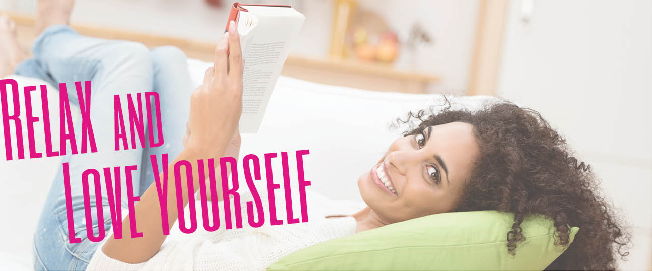 Empowering Women: Relax and Love Yourself