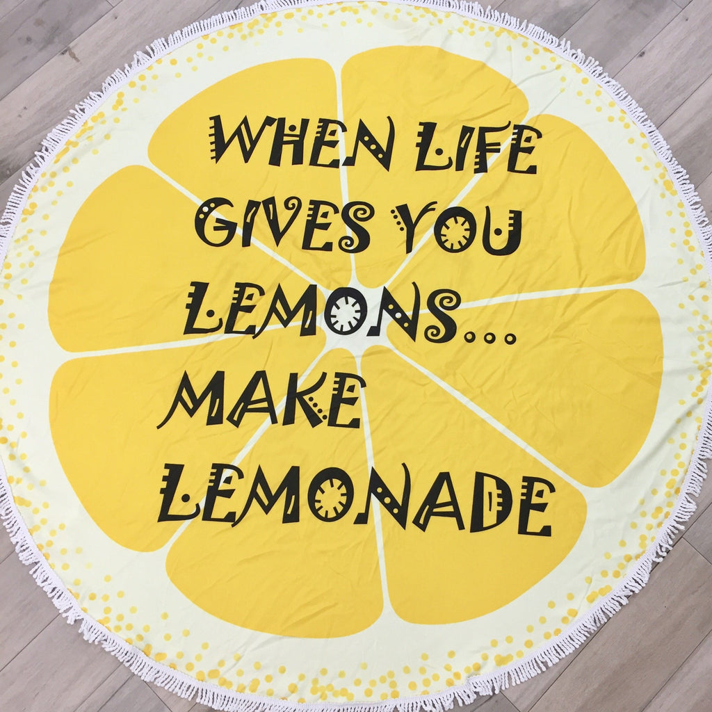 """When Life Gives You Lemons Make Lemonade"" Round Towel"