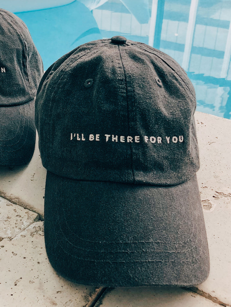F+S: I'LL BE THERE FOR YOU HAT