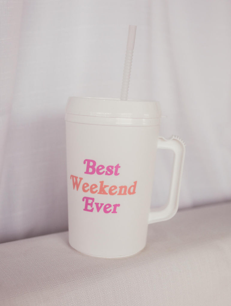 BEST WEEKEND EVER INSULATED MUG 34 OZ.
