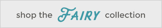 "Shop the Fairy Collection"" height="