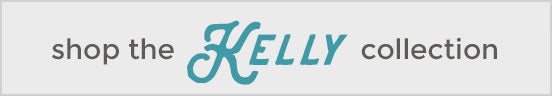 Shop the Kelly Collection
