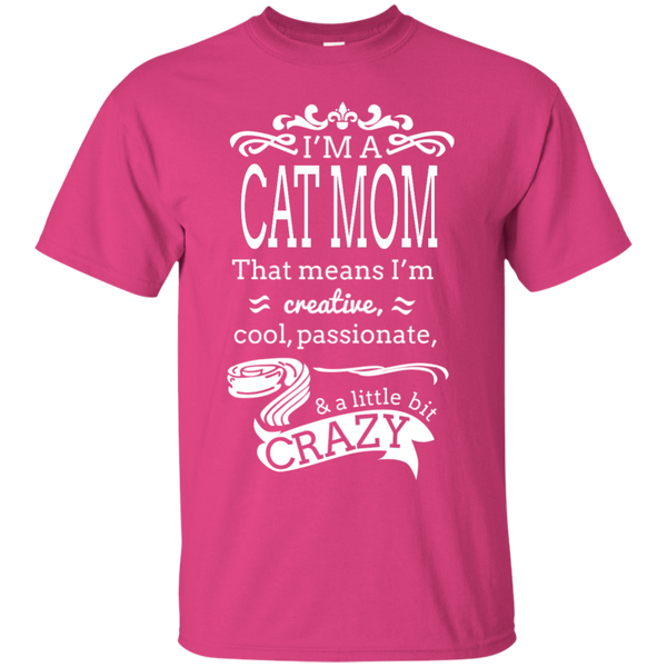 I'm a Cat Mom and a Little Crazy T-Shirt
