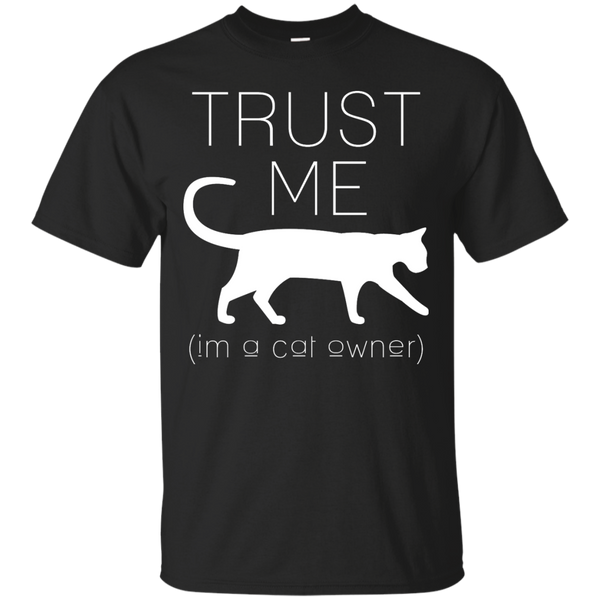 Trust Me I'm a Cat Owner T-Shirt