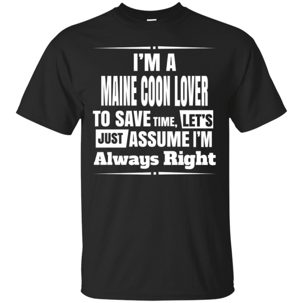 I'm a Maine Coon Lover I'm Always Right TShirt