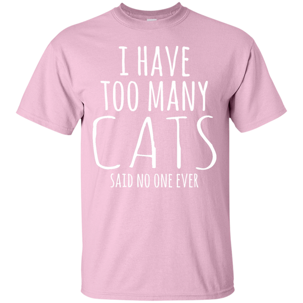 I Have Too Many Cats Said No One Ever T-Shirt - BinXzay