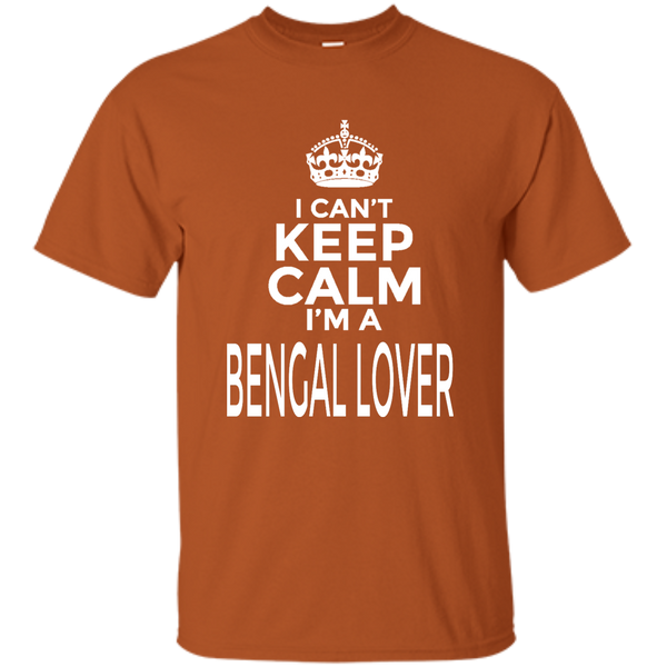 I Can't Keep Calm I'm a Bengal Lover T-Shirt - BinXzay