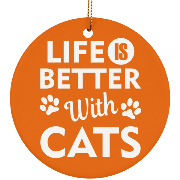 Life is Better with Cats Ceramic Circle Ornament - BinXzay