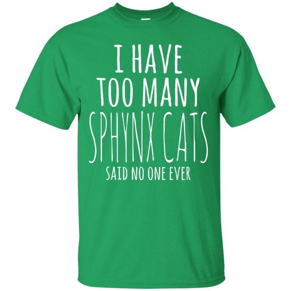 I Have Too Many Sphynx Cats T-Shirt
