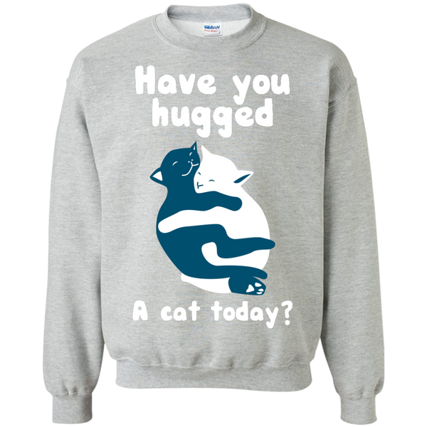 Have You Hugged a Cat Today Sweatshirt - BinXzay