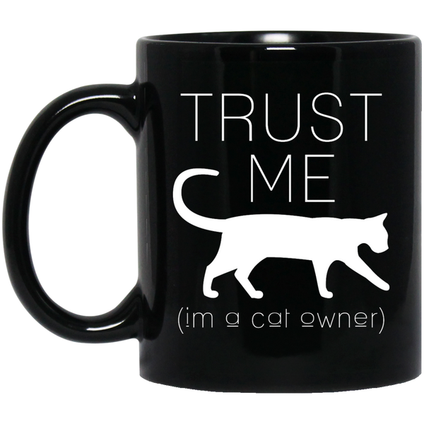Trust Me I'm a Cat Owner 11 oz. Black Mug