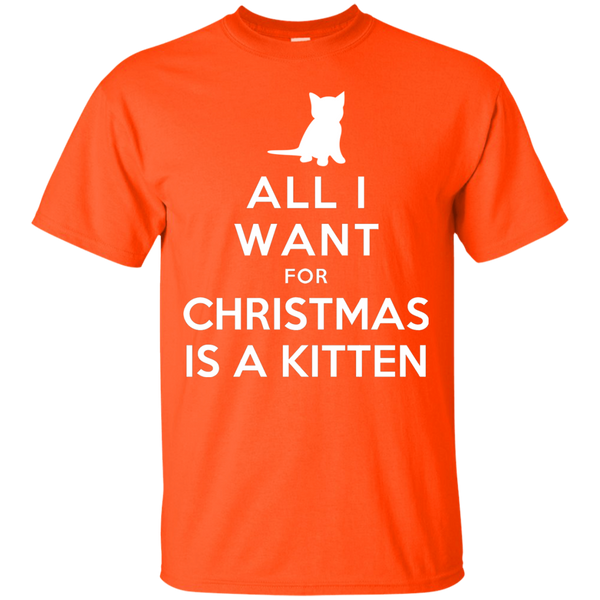 All I Want for Christmas is a Kitten Cotton T-Shirt