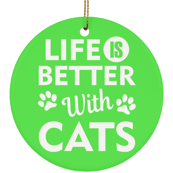 Life is Better with Cats Ceramic Circle Ornament