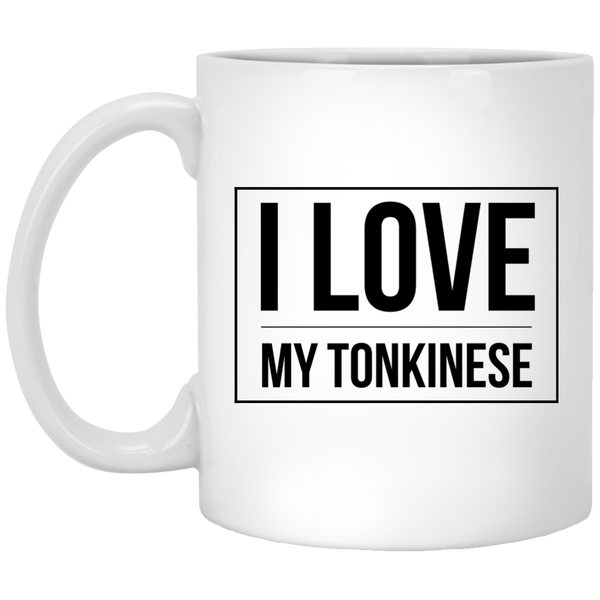 I Love My Tonkinese 11 oz. White Mug - BinXzay