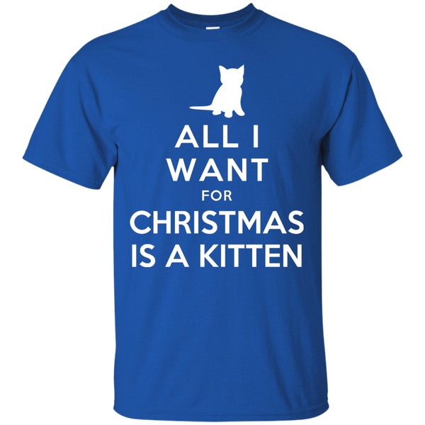 All I Want for Christmas is a Kitten Cotton T-Shirt - BinXzay