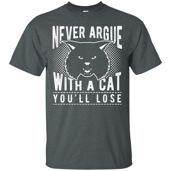 Never Argue With a Cat You'll Lose T-Shirt - BinXzay