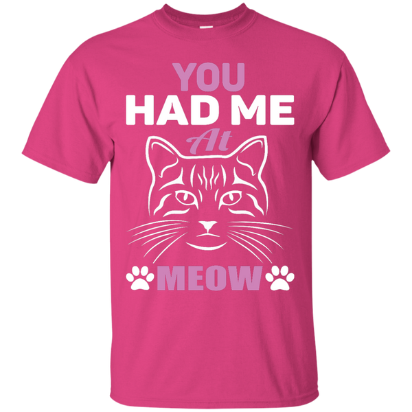 You Had Me at Meow T-Shirt - BinXzay