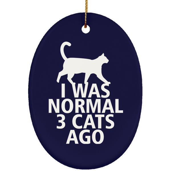 I Was Normal Three Cats Ago Ceramic Oval Ornament