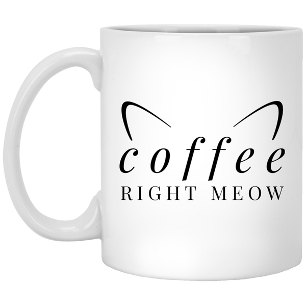 Coffee Right Meow 11 oz. White Mug
