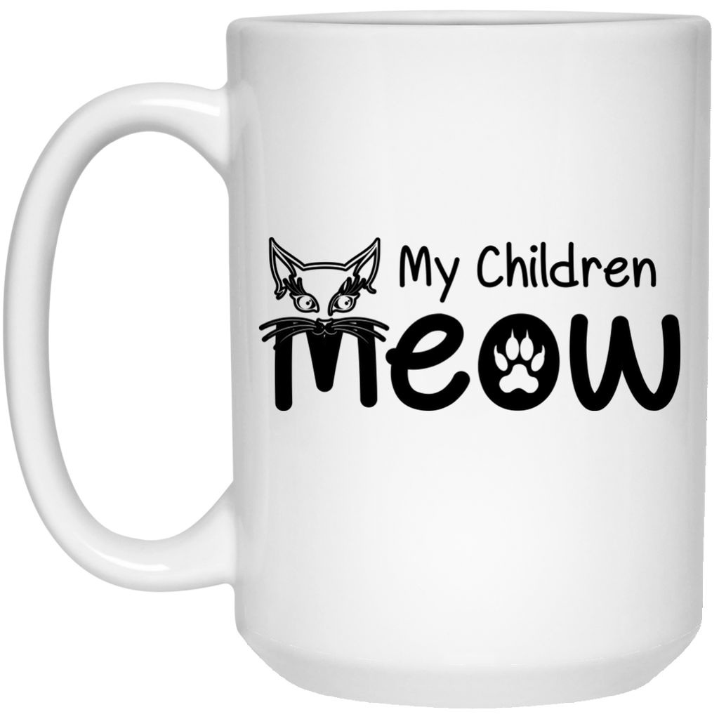 My Children Meow 15 oz. Mug - BinXzay