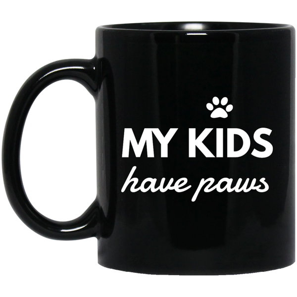 My Kids Have Paws 11 oz. Black Mug