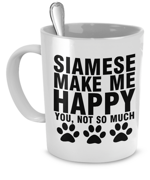 Siamese Make Me Happy You Not So Much Coffee Mug - BinXzay