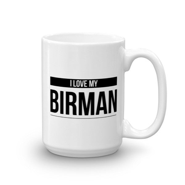 I Love My Birman Cat Coffee Mug - BinXzay