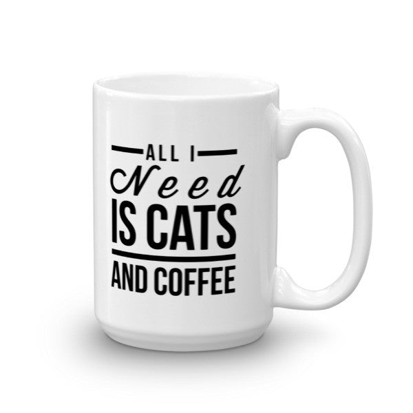 All I Need is Cats and Coffee Mug - BinXzay