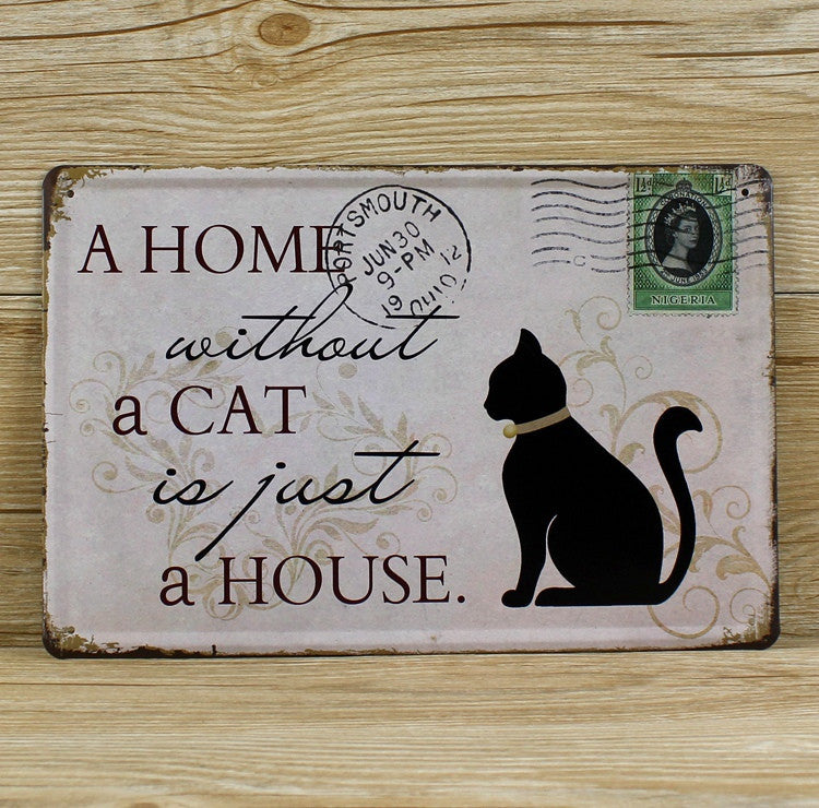 A Home Without a Cat is Just a House Vintage Tin Sign