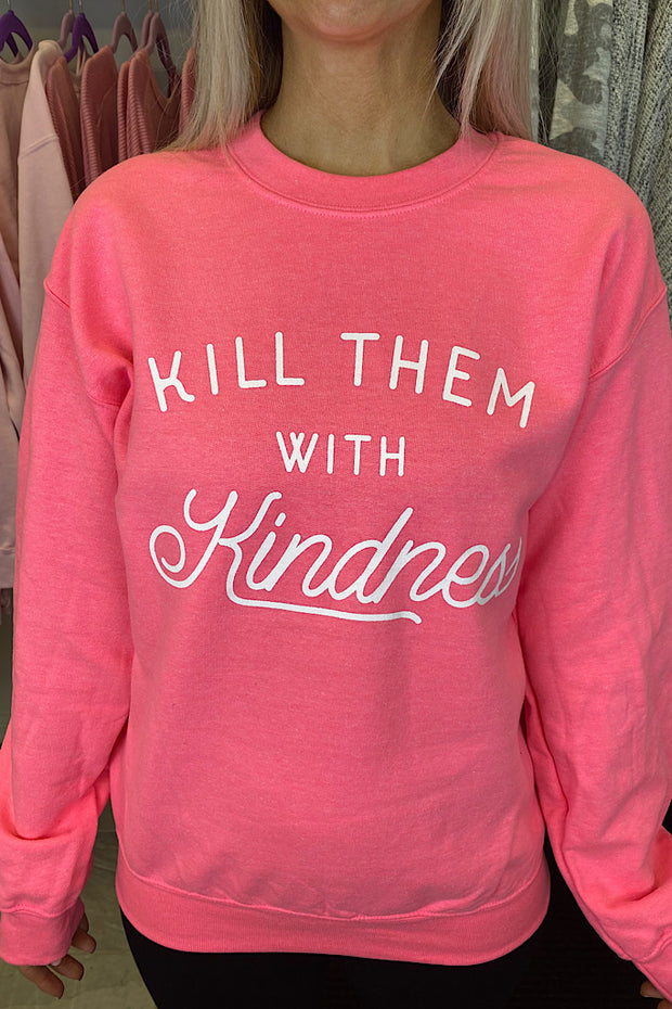 Kill Them With Kindness Sweateshirt-Neon Coral