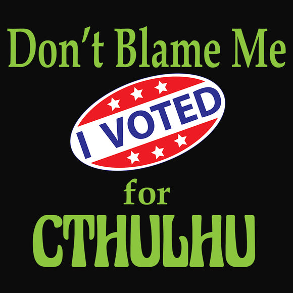 Voted for Cthulhu