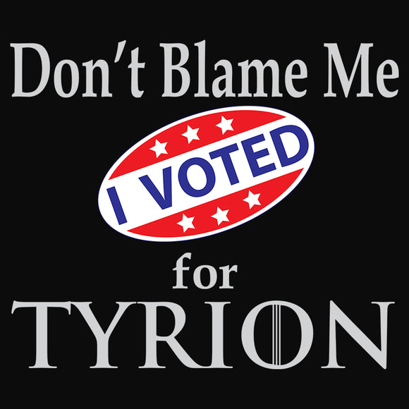 Voted for Tyrion