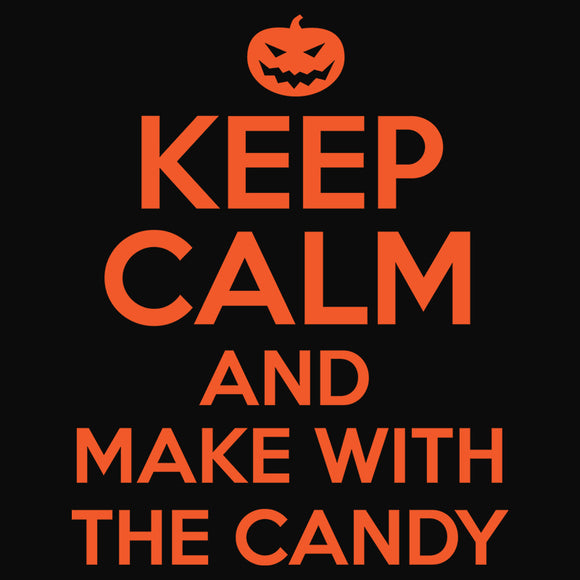 Keep Calm and Make With the Candy